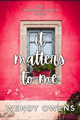 It Matters To Me (The Wandering Hearts Series Book 2) Kindle Edition