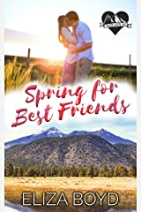 Spring for Best Friends: A Clean Small Town Romance (True Love, AZ Book 3) Kindle Edition
