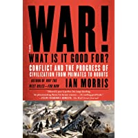 War! What Is It Good For?: Conflict and the Progress of Civilization from Primates to Robots