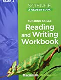 Building Skills Reading and Writing Workbook (Science: A Closer Look, Grade 4)