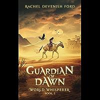 Guardian of Dawn, World Whisperer Book 2