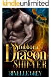 Stubborn Dragon Shifter (Return of the Dragons Book 8)