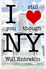 I Still Love You Though New York: Essays Concerning 9/11/01 Kindle Edition