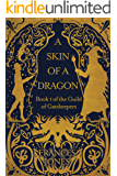 A Skin of a Dragon: Parts I and II (The Guild of Gatekeepers Book 1) (English Edition)