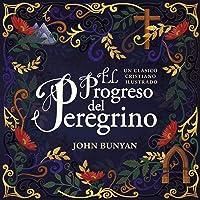 El progreso del peregrino/ The Pilgrim's Progress: Un
