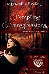 Tempting Transgressions: (Fatal Infatuation - Part 2) (ALMOST HUMAN - The First Series)