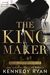 The Kingmaker: All the King's Men Duet - Book 1 (All the King's Men Series) Kindle Edition