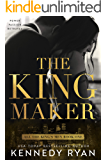 The Kingmaker (All the King's Men Duet Book 1)