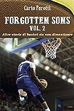 Forgotten Sons vol.2 - altre storie di basket da non dimenticare