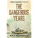 The Dangerous Years (The Captain Kelly Maguire Trilogy Book 2)