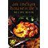 An Indian Housewife's Recipe Book: Over 100 traditional recipes