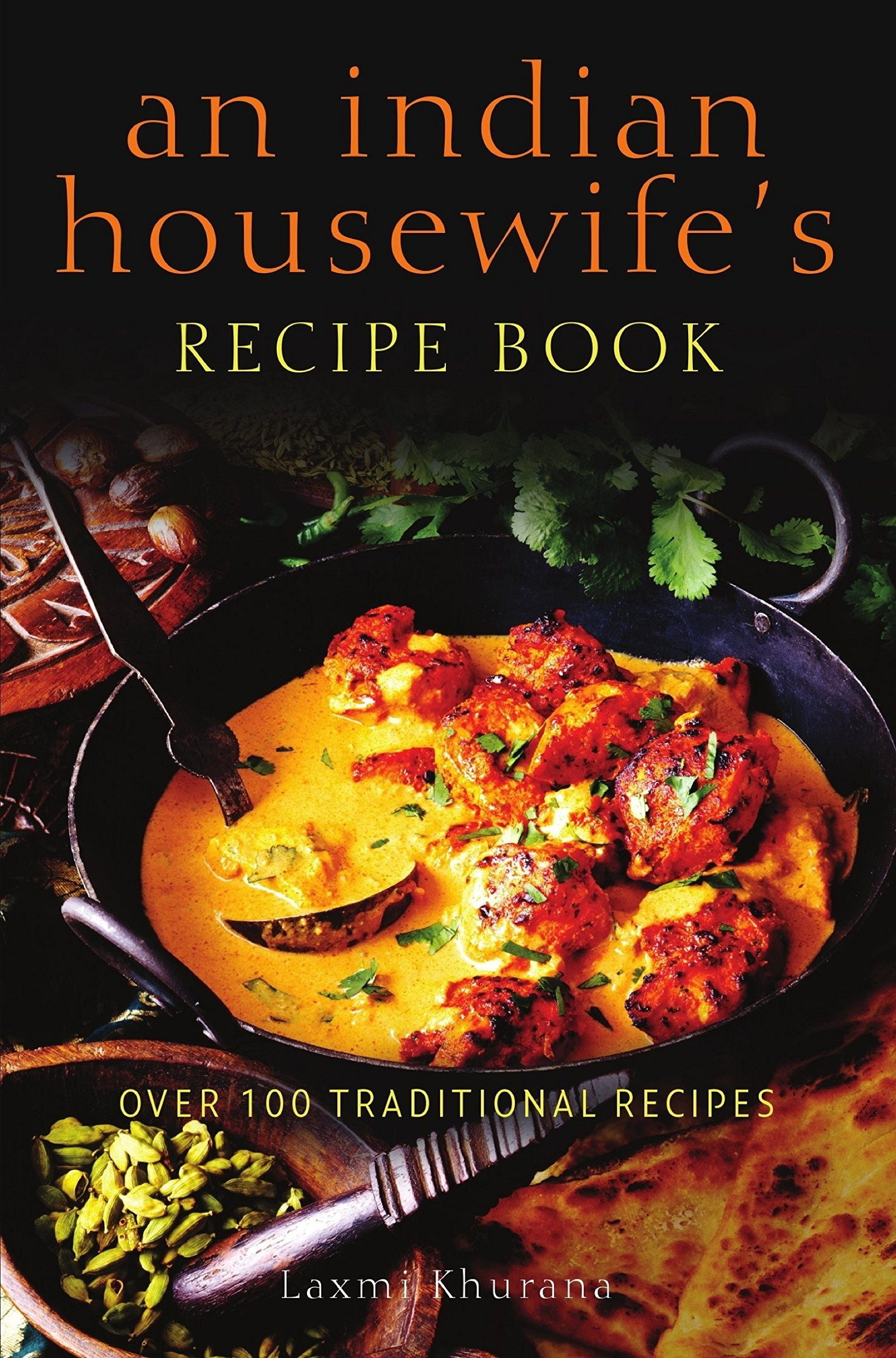 An Indian Housewife's Recipe Book  Over 100 Traditional Recipes  English Edition