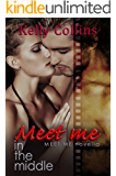 Meet Me In the Middle: Meet Me Novella (A Meet Me Romance Novella Book 3)