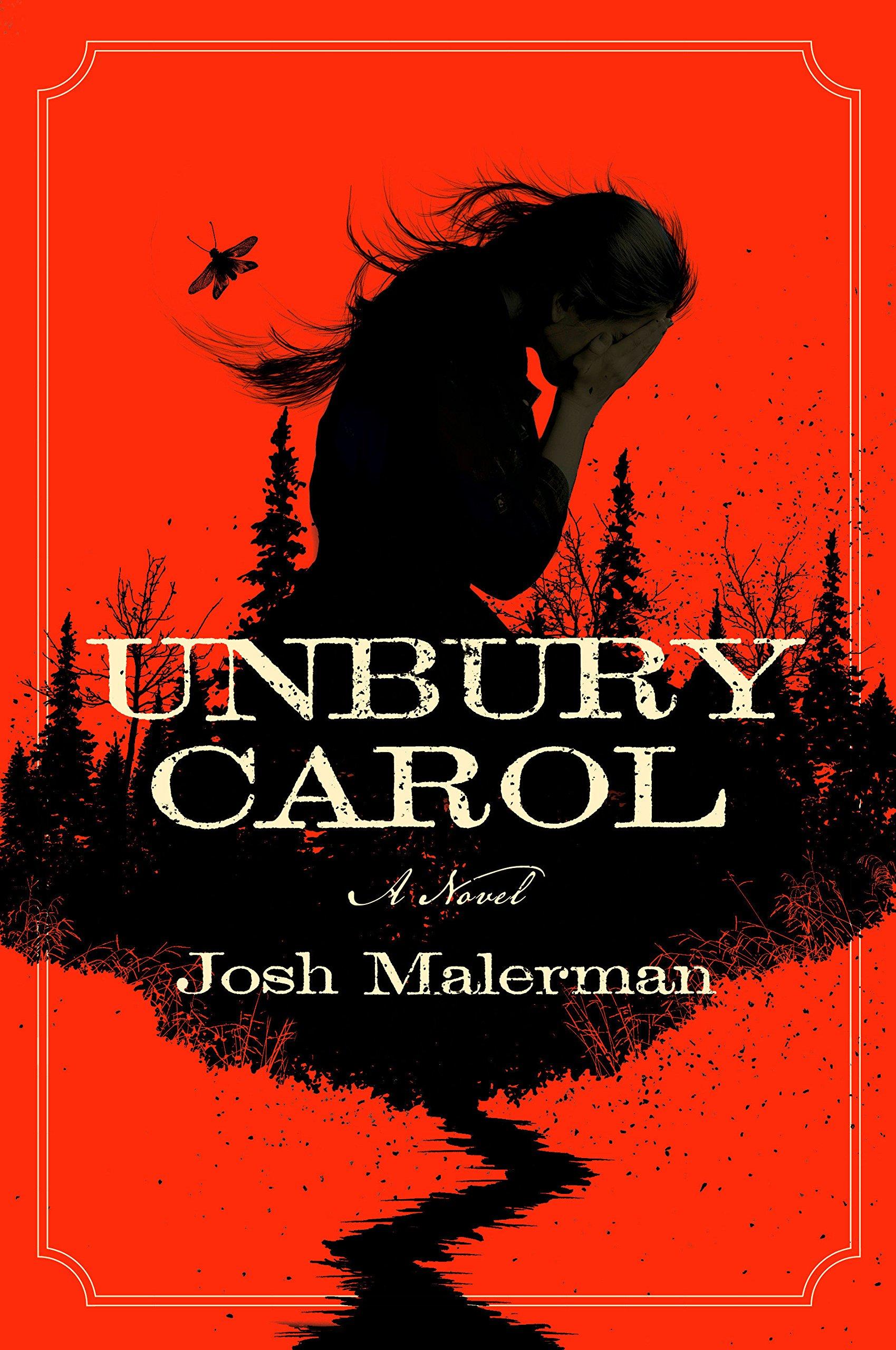 Unbury Carol, Josh Malerman, horror, klassisk skrekk