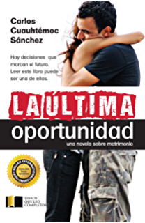 La última oportunidad (Spanish Edition)