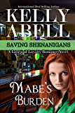 Mabe's Burden: A Love and Loyalty Romance Novel (Saving Shenanigans (A Trilogy Romance Series) Book 1)
