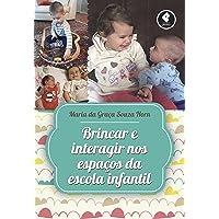 Brincar e Interagir nos Espaços da Escola Infantil