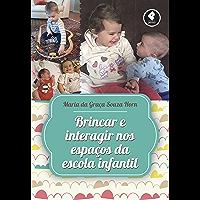 Brincar e Interagir nos Espaços da Escola Infantil (Educação)