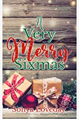 A Very Merry Sixmas (The Six Series Book 7) Kindle Edition