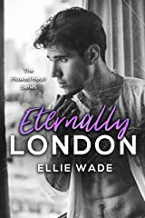 Eternally London (The Flawed Heart Series Book 4) Kindle Edition