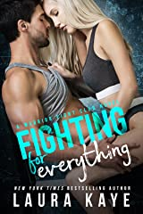Fighting for Everything (Warrior Fight Club) Kindle Edition
