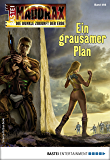 Maddrax 466 - Science-Fiction-Serie: Ein grausamer Plan (German Edition)
