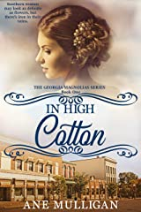 In High Cotton (The Georgia Magnolias Book 1) Kindle Edition