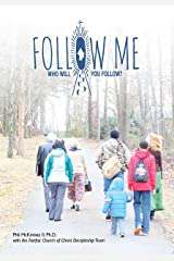 Follow Me: A 52/7 Journey of Discipleship Kindle Edition