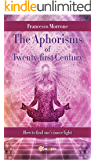 The Aphorisms Of Twenty-first Century: (how to find one's inner light) (Spiritualismo & Modernismo) (English Edition)