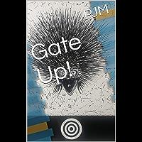 Gate Up!