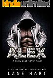 Alex (A Cocky Cage Fighter Novel Book 9)