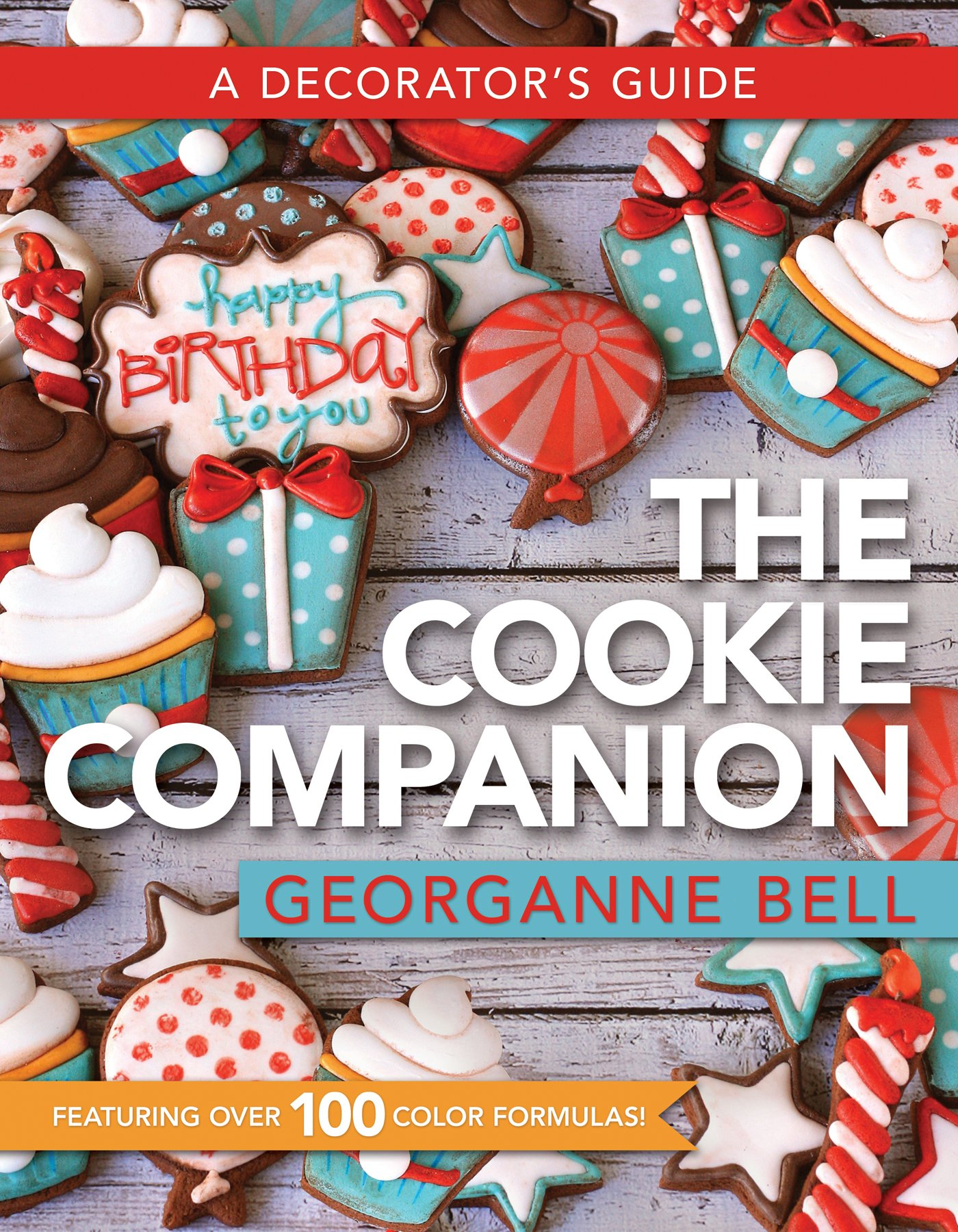The Cookie Companion  A Decorator's Guide  English Edition