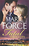 Fatal Identity: A Romantic Suspense novel (The Fatal Series)