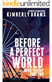 Before A Perfect World (The Movie Book 2)