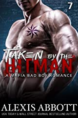Taken by the Hitman: A Bad Boy Mafia Romance (Alexis Abbott's Hitmen Book 7) Kindle Edition