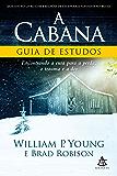A Cabana - Guia de Estudos: Encontrando a cura para a perda,  o trauma e a dor