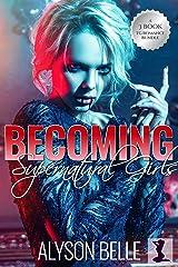 Becoming Supernatural Girls: A 3-Book Gender Swap TG Romance Bundle Kindle Edition
