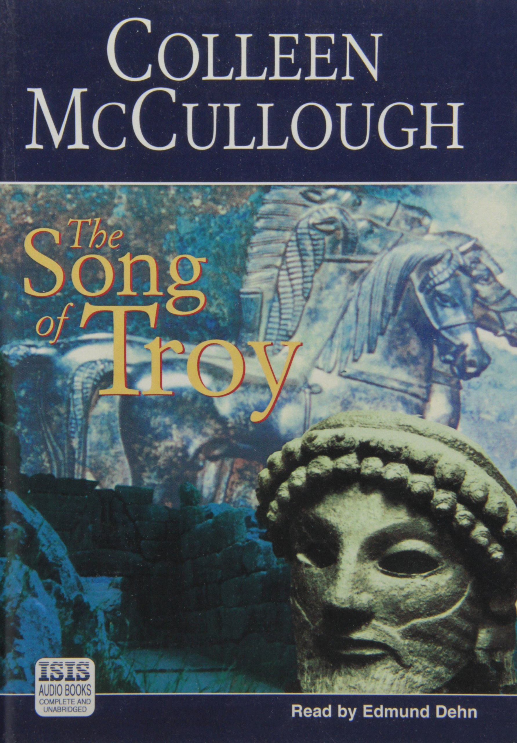 The Song Of Troy:plete & Unabridged: Colleen Mccullough, Edmund Dehn:  9780753105870: Amazon: Books