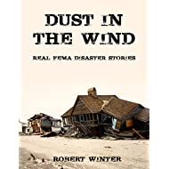 Dust in the Wind: Real FEMA Disaster Stories