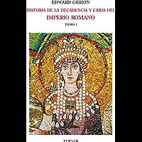 Historia de la decadencia y caída del Imperio Romano. Tomo I: Desde los Antoninos