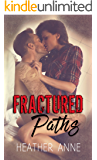 Fractured Paths (Fractured Love Series Book 1)