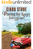 Playing for Keeps: a Cotton Creek feel-good, small town romance (Honky Tonk Angels Book 5)