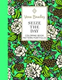 Vera Bradley Seize the Day Coloring Book Pattern Portfolio (Design Originals) 40 Authentic Designs, 8 Full-Color Patterns, 16 Gift Tags, & 8 Ready-to-Color Notecards, plus Art Tips & Techniques