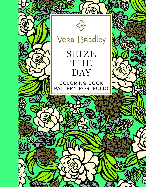 Amazon Vera Bradley Seize The Day Coloring Book Pattern Portfolio Design Originals 40 Authentic Designs 8 Full Color Patterns 16 Gift Tags