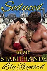 Seduced By My Stablehands (Fairmount Chronicles Book 1) Kindle Edition