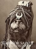 Warrior Saints: 1: Four Centuries of Sikh Military History