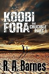 Koobi Fora: The Crucible Part 1 Kindle Edition