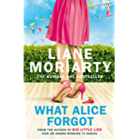What Alice Forgot: From the bestselling author of Big Little Lies, now an award winning TV series