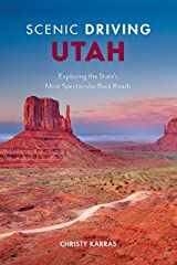 Scenic Driving Utah: Exploring the State's Most Spectacular Back Roads Paperback