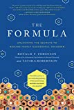 The Formula: Unlocking the Secrets to Raising Highly Successful Children